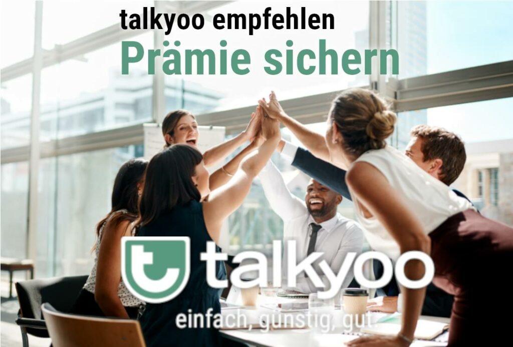 talkyoo empfehlen und eine Prämie sichern.